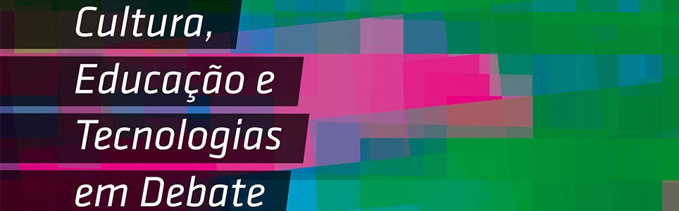 Sesc Pompeia promove debate sobre Interface Cultura, Educação e Tecnologias | : : CidadeMarketing : :