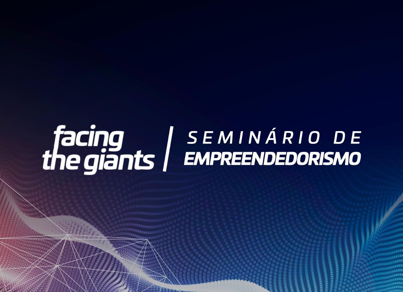 Edição de junho do Seminário Facing the Giants reúne três grandes nomes do empreendedorismo | : : CidadeMarketing : :